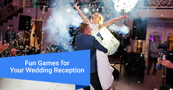 Fun Games for Your Wedding Reception