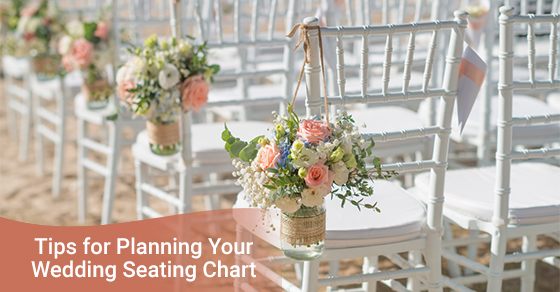 Tips for Planning Your Wedding Seating Chart