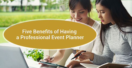 Five Reasons You Need an Event Planner for Your Corporate Event