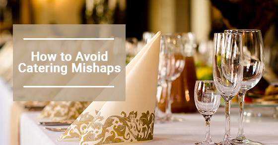 How to Avoid Catering Mishaps