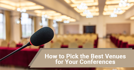 How to Pick the Best Venues for Your Conferences