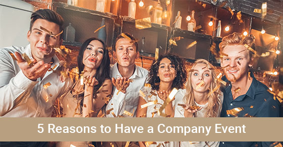 5 Reasons to Have a Company Event