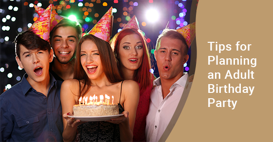 Tips for Planning an Adult Birthday Party