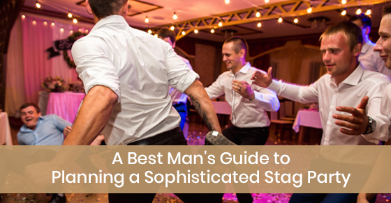 Guide to plan a stag party