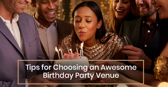 Tips for choosing a birthday party venue