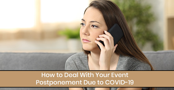 How to Deal With Your Event Postponement Due to COVID-19
