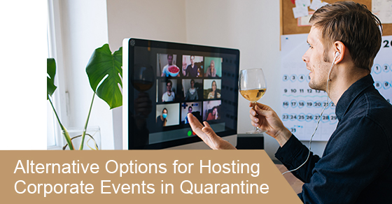 How to host corporate events in quarantine?