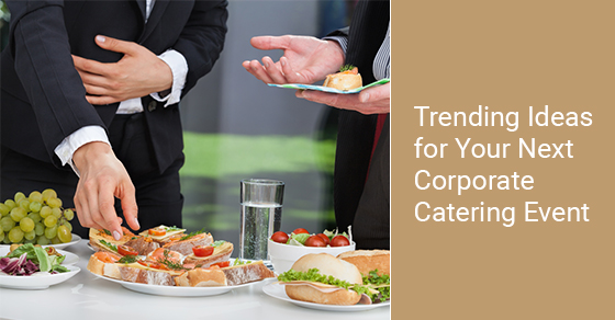 Ideas for next corporate catering event