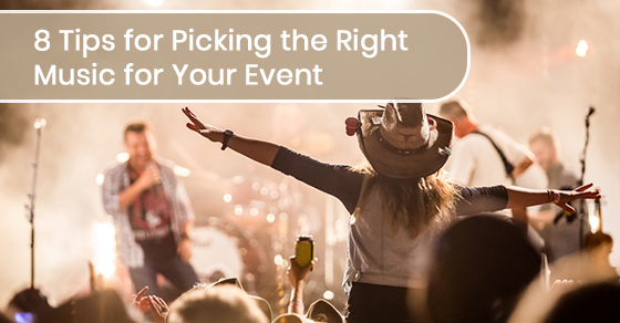 Tips to pick the right music for events