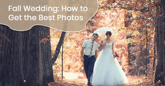 Tips to get the best photos during fall wedding