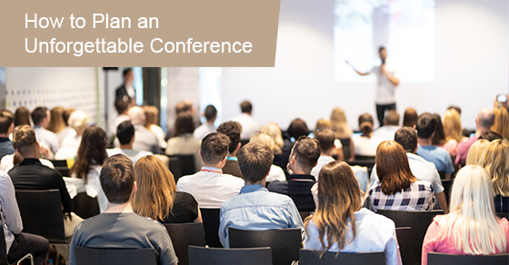 How to Plan an Unforgettable Conference
