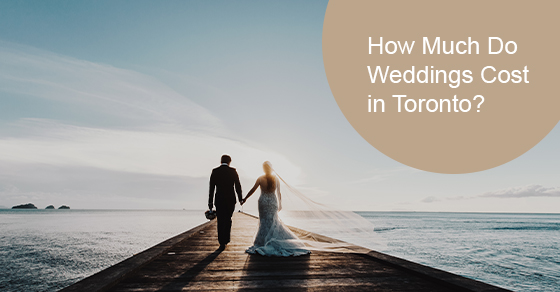 How Much Do Weddings Cost in Toronto?