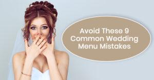 Wedding menu mistakes to avoid